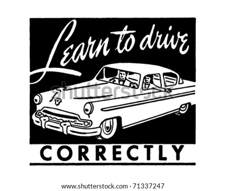 Learn To Drive Correctly - Retro Ad Art Banner - stock vector