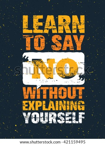 Learn say no without explaining yourself stock vector 421159495 learn to say no without explaining yourself inspiring creative motivation quote vector typography banner solutioingenieria Image collections