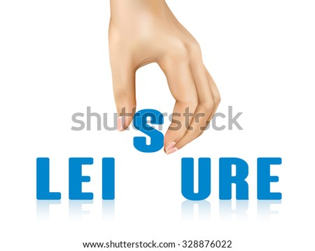 leisure word taken away by hand over white background - stock vector
