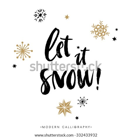 Let it snow! Christmas calligraphy. Handwritten modern brush lettering. Hand drawn design elements. - stock vector