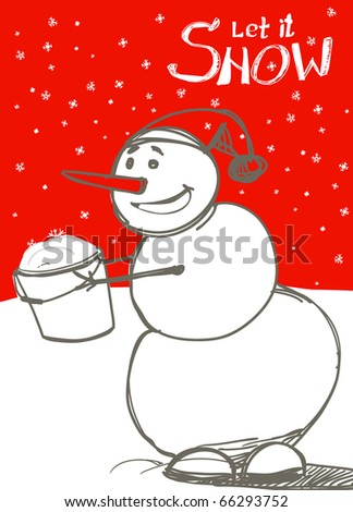 Let it snow! Snowman`s greetings - stock vector