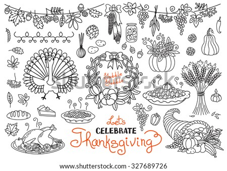 Let's celebrate Thanksgiving Day doodles set. Traditional symbols - thanksgiving turkey, pumpkin pie, corn, cornucopia, wheat. Freehand vector drawings collection isolated. - stock vector