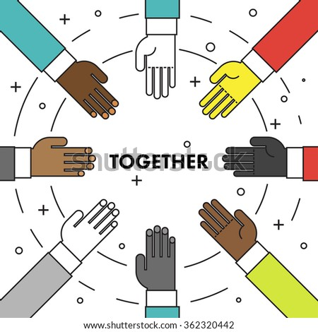 Let's do it together. Flat thin line motivational poster against racism and discrimination. Many hands of different races in a circle facing each other. Vector Illustration.