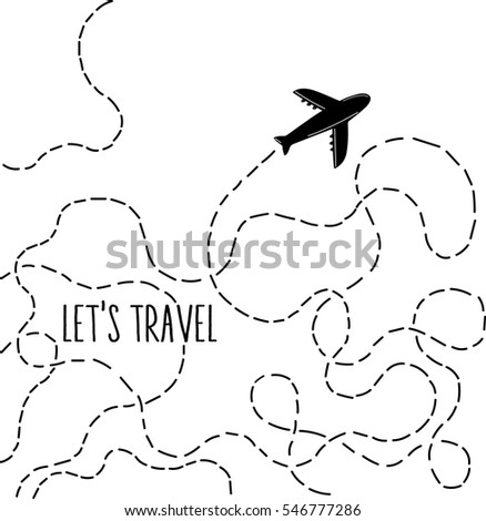 Let's travel hand drawn quote. Hand drawn airplane with dotted lines road. Stylish vector illustration. Wanderlust. Travelling.