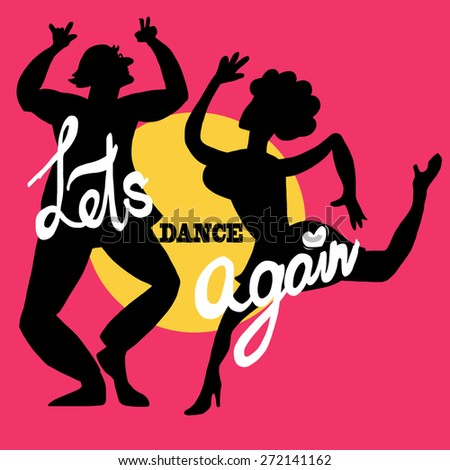Lets dance again. Silhouette of dancing couple on the party. - stock vector