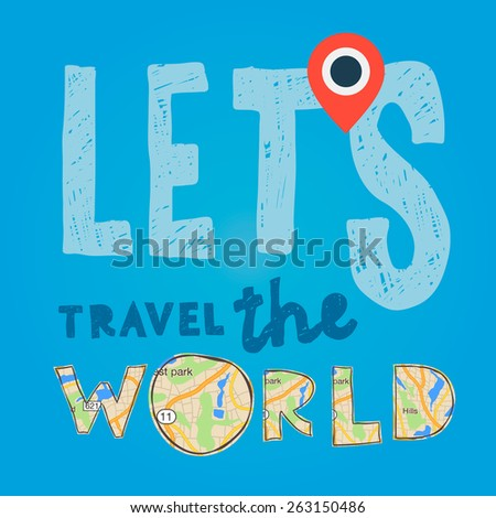 Lets go travel the world. Vacations and tourism concept - stock vector