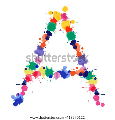 Letter A of hand made watercolor splash font. Bright colorful expressive blots alphabet. Vector illustration. - stock vector