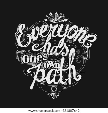 "Lettering ""Everyone has one's own path"". Composition with graphic elements on a dark background."