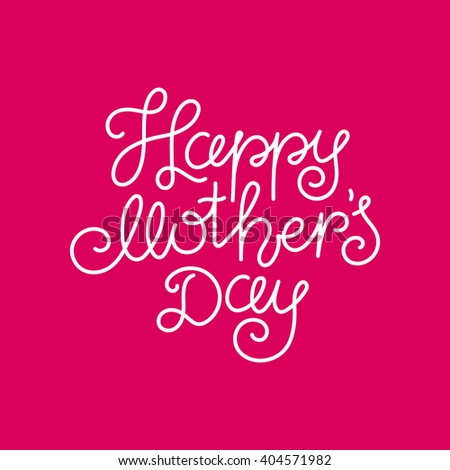 Lettering Happy Mothers Day beautiful greeting card. - stock vector