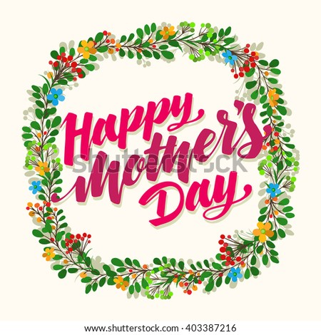 Lettering Happy Mothers Day beautiful greeting card. Bright vector illustration with flowers.  - stock vector