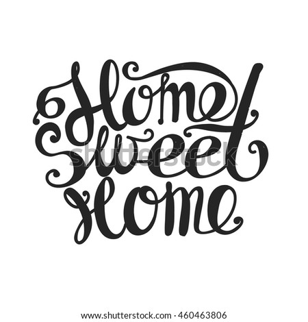 "Lettering ""Home sweet home"". Hand drawing. Twisted inscription.  bright background, Dark letters."