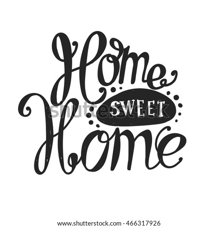 "Lettering ""Home sweet home"". Hand drawing. Twisted sign, design elements."