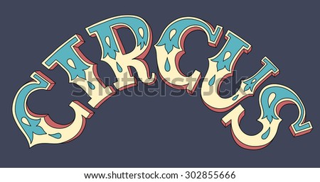 lettering inscription CIRCUS on dark blue baskground, vector illustration - stock vector