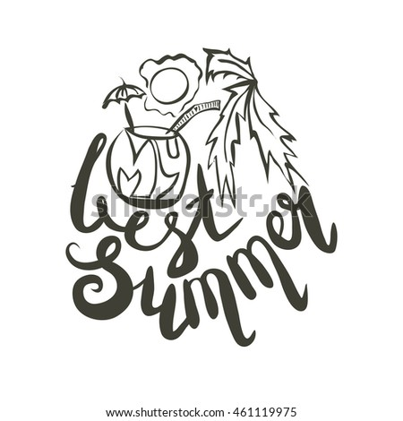 Lettering, Message: My Best Summer. Hand Drawn Vector Illustration, Brush  Pen.
