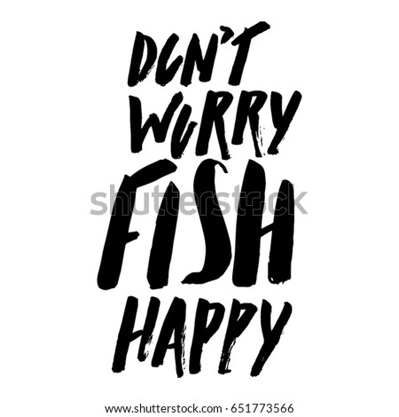 Dont worry be happy stock images royalty free images for Dont worry be happy fish