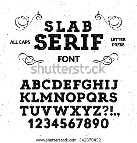 Letterpress slab serif font. High quality design element. - stock vector