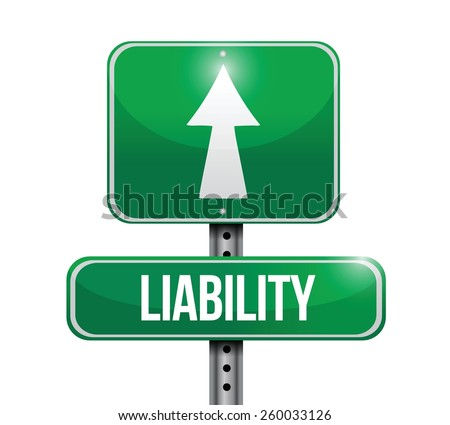 liability road sign illustration design over a white background