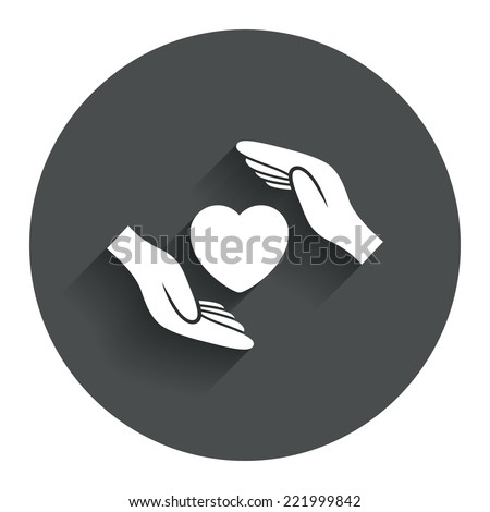 Life insurance sign icon. Hands protect cover heart symbol. Health insurance. Circle flat button with shadow. Modern UI website navigation. Vector - stock vector