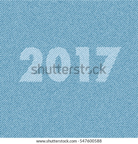 Light Blue Jeans Texture Denim Background With Text 2017 Pattern Can Be Used For