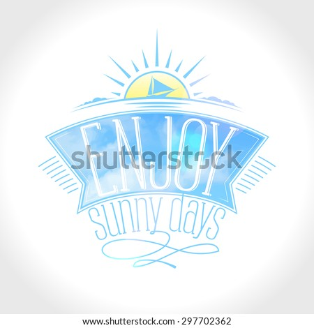Light happy vacation card with ship against sunrise. Enjoy sunny days text design with ribbon. - stock vector