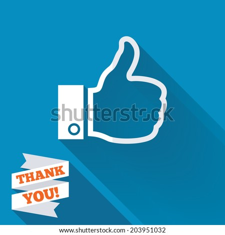 Like sign icon. Thumb up sign. Hand finger up symbol. White flat icon with long shadow. Paper ribbon label with Thank you text. Vector - stock vector