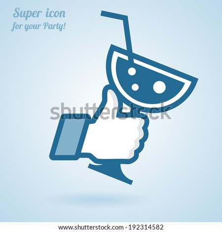 Like/Thumbs Up symbol icon with glass of cocktail, vector Eps 10 illustration. Icon for Party - stock vector