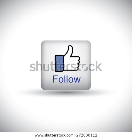 like vector button icon with words follow and thumbs up hand symbol  for social media websites and mobile apps - stock vector