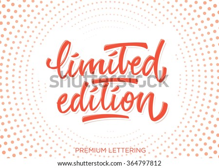 Limited edition premium hand lettering vector collection - stock vector