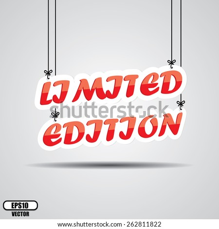 Limited Edition Sign Hanging On Gray Background - EPS.10 Vector. - stock vector