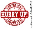 Limited time, hurry up grunge rubber stamp on white, vector illustration - stock vector
