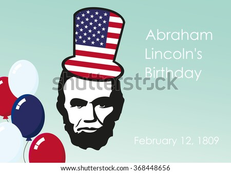 Lincoln's Birthday. February, the birthday of President Abraham Lincoln. A national holiday in many countries. Festive vector illustration. Background with President Lincoln. Holiday background - stock vector