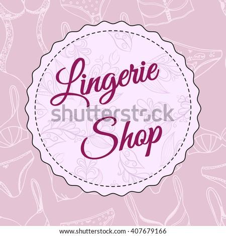 Lingerie shop vector logo. Sexy underwear background.  - stock vector
