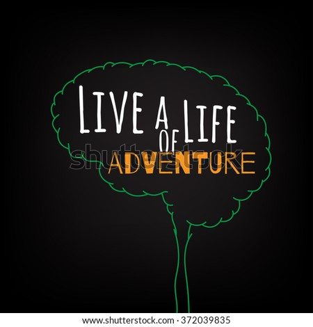 live a life of adventure motivation clever ideas in the brain poster text lettering of