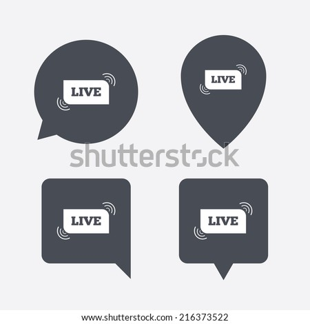 Live sign icon. On air stream symbol. Map pointers information buttons. Speech bubbles with icons. Vector - stock vector