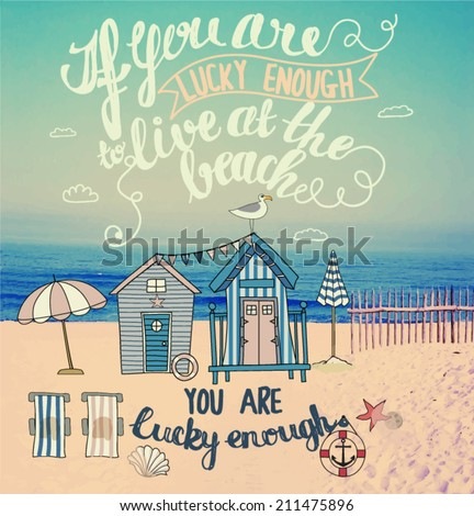 Living at the Beach - Mixed media inspirational poster, with tiny houses, lounge chairs and umbrellas at the sandy beach. Hand drawn, typography illustration - stock vector