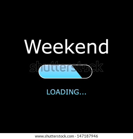 LOADING Weekend Illustration - stock vector
