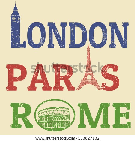 London, Paris and Roma grunge stamps, famous landmarks Big Ben, Eiffel Tower and Colosseum - stock vector