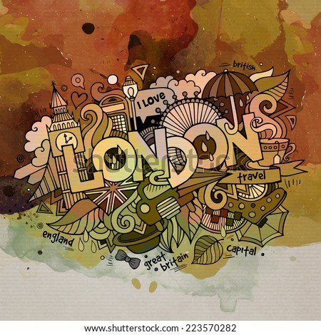 London watercolor cartoon hand lettering and doodles elements background. Vector illustration - stock vector