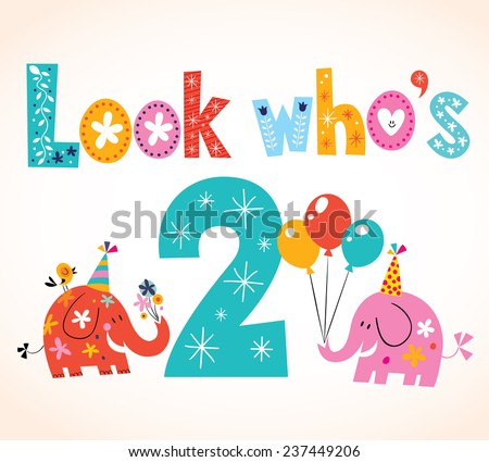 Look who's two - second birthday card - stock vector