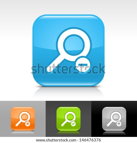 Loupe icon set. Blue, orange, green, gray color glossy web button with white sign. Rounded square shape with shadow, reflection on white, gray, black background. Vector illustration element 8 eps  - stock vector