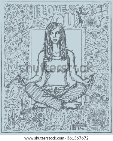 Love concept. Vector Sketch, comics style woman meditation in lotus pose, against background with love story elements - stock vector
