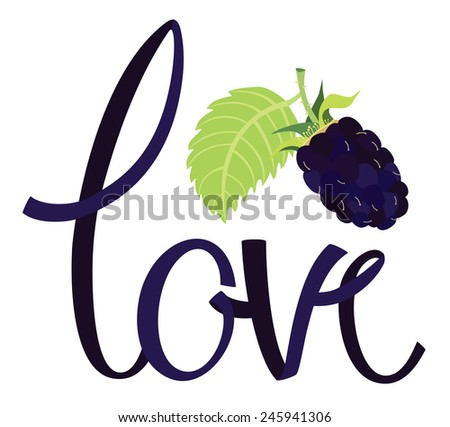 Love Design card with lettering and blackberry - stock vector
