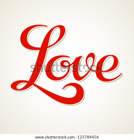 Love, hand lettering, calligraphy inscription - stock vector