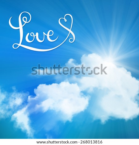 Love handmade calligraphy, lettering, sun over clouds vector background - stock vector