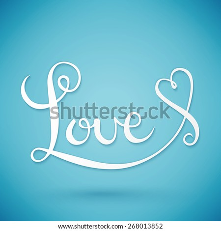 Love handwritten typographic poster, handmade calligraphy, lettering, vector background - stock vector