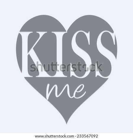 Love kiss me typography, t-shirt graphics, vectors - stock vector