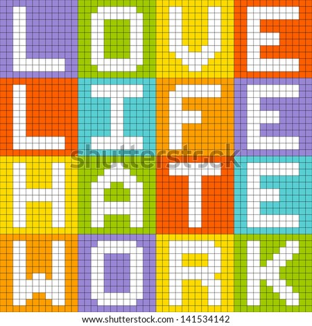 Love Life Hate Work, 8-bit Pixel-Art Concept - stock vector