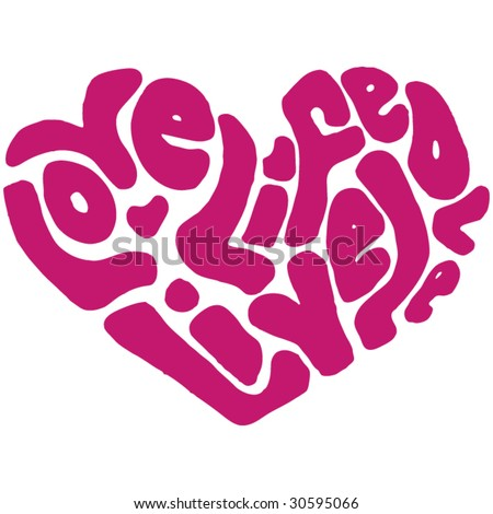 love life live love heart shaped - stock vector