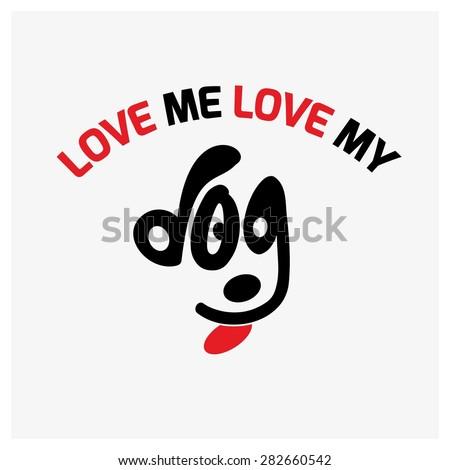 Love me Love my Dog typography - stock vector