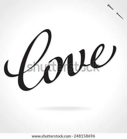 LOVE original custom hand lettering -- handmade calligraphy, vector (eps8); typography background or overlay for romantic photo cards or party invitations for Valentine's Day or wedding; - stock vector